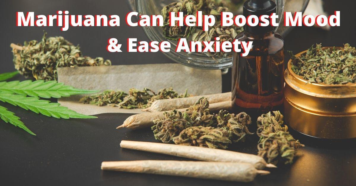 Marijuana Can Help Boost Mood & Ease Anxiety